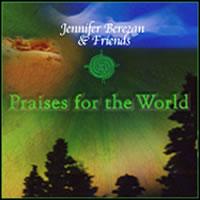 Praises for the World by Jennifer Berezan