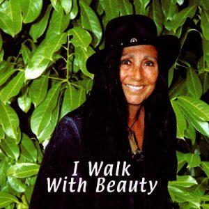 I walk with beauty by julie felix
