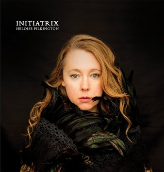 Initiatrix - New CD by Heloise Pilkington