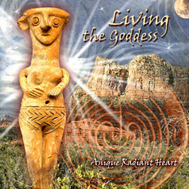 Living The Goddess CD by Anique Radiant Heart